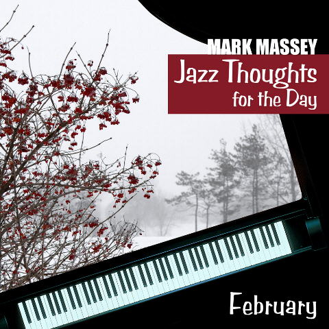 Mark Massey: Jazz Thoughts for the Day - February
