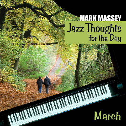 Mark Massey: Jazz Thoughts for the Day - March